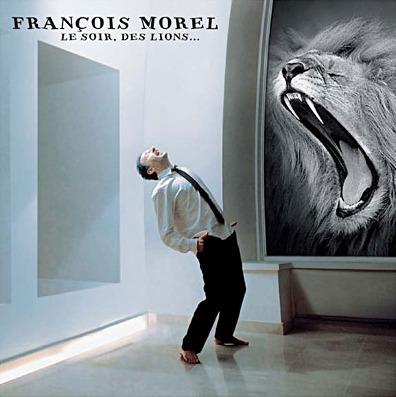 Francois Morel Le soir, des Lions Album 2010 Chanson