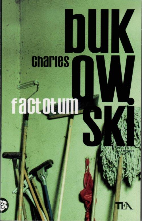 Charles Bukowski- Factotum