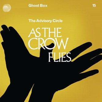 The Advisory Circle As The Crow Flies 2011 Album Cover