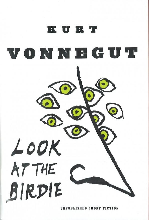 Look at the Birdie by Kurt Vonnegut Bookcover